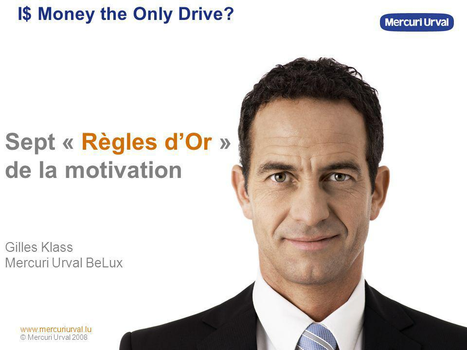 I$ Money the Only Drive Sept « Règles d'Or » de la motivation Gilles Klass Mercuri Urval BeLux