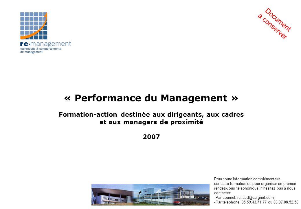 Document à conserver « Performance du Management » Formation-action destinée aux dirigeants, aux cadres et aux managers de proximité 2007.