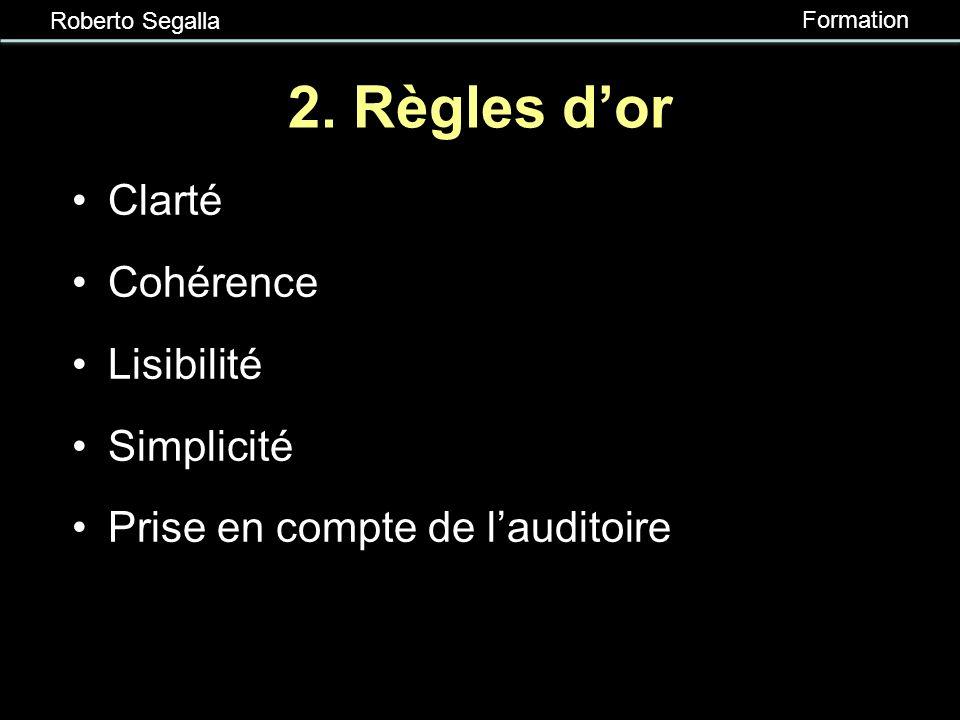 2. Règles d'or Clarté Cohérence Lisibilité Simplicité
