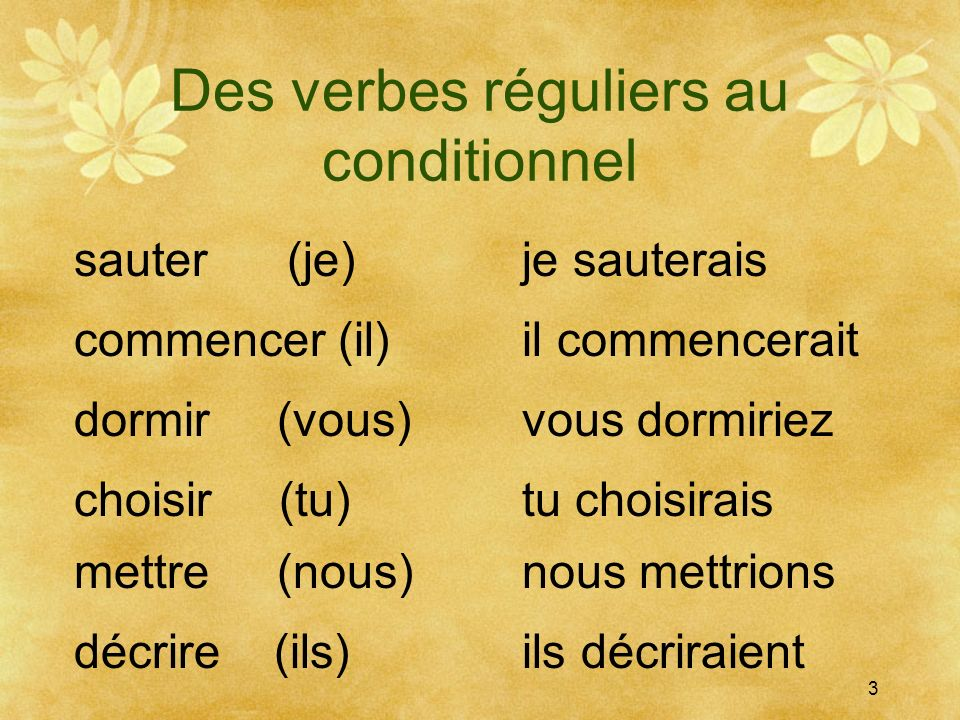 Des verbes réguliers au conditionnel