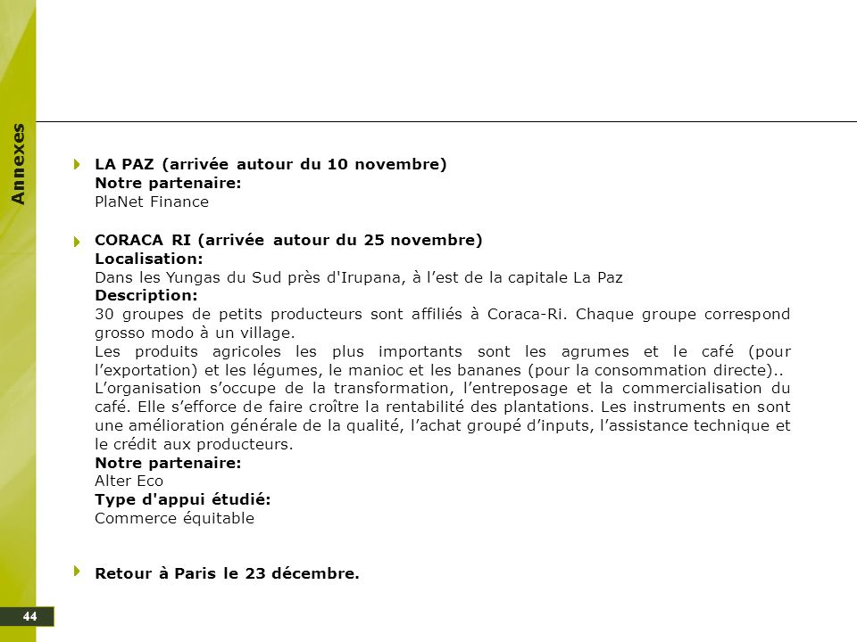 Annexes LA PAZ (arrivée autour du 10 novembre) Notre partenaire: