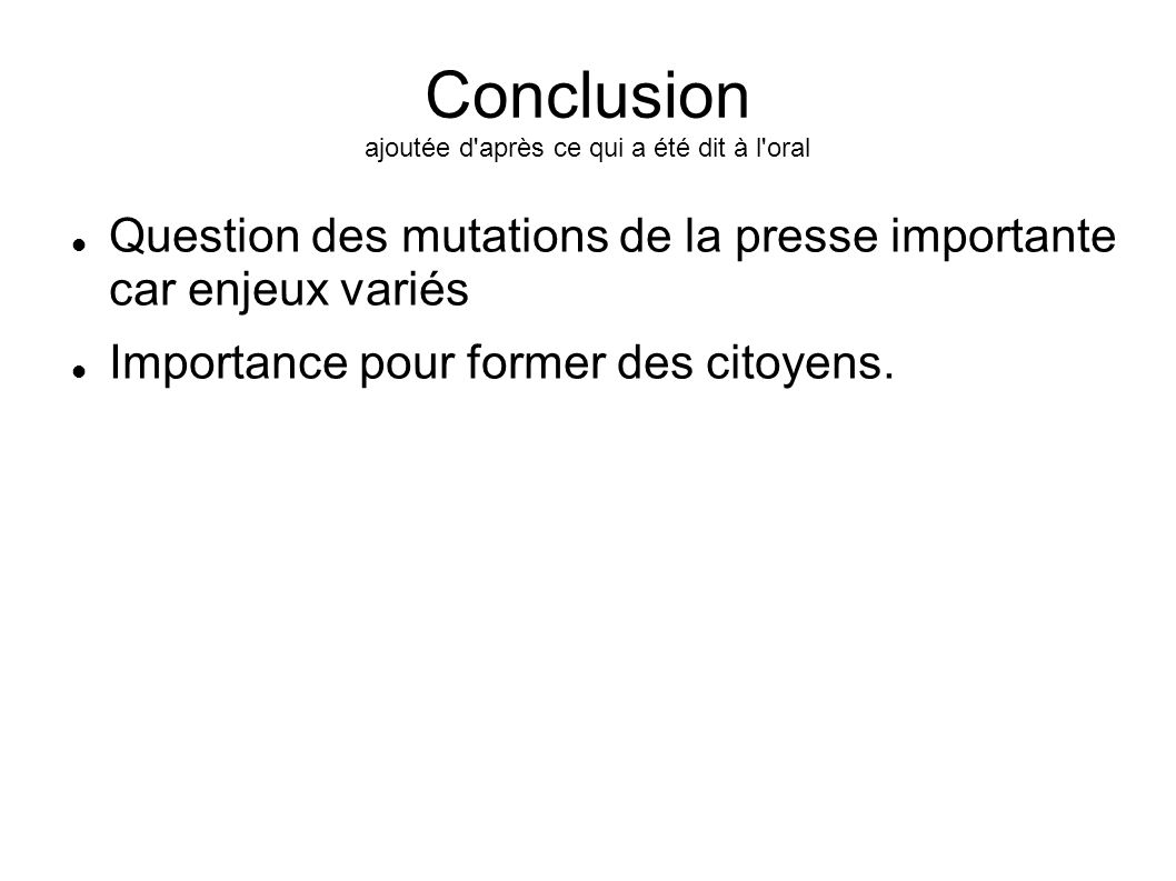 Conclusion ajoutée d après ce qui a été dit à l oral