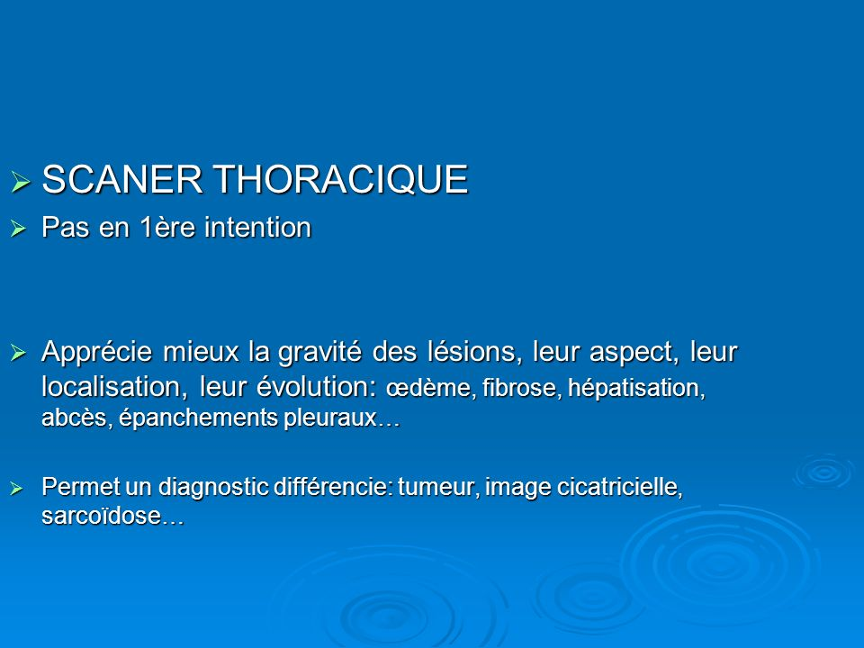 SCANER THORACIQUE Pas en 1ère intention