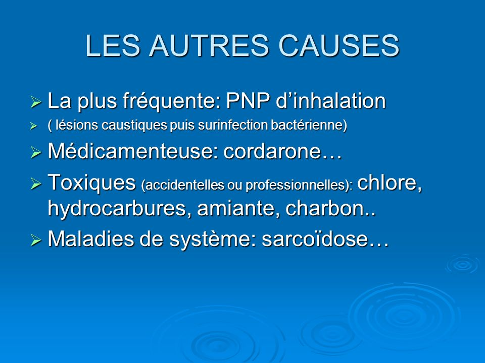 LES AUTRES CAUSES La plus fréquente: PNP d'inhalation