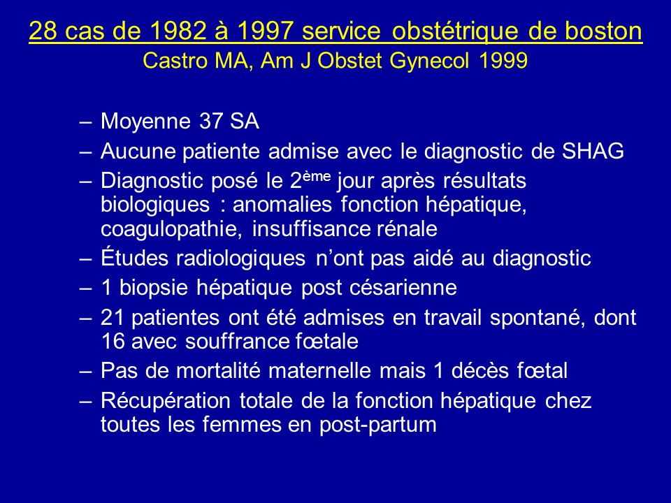 28 cas de 1982 à 1997 service obstétrique de boston Castro MA, Am J Obstet Gynecol 1999