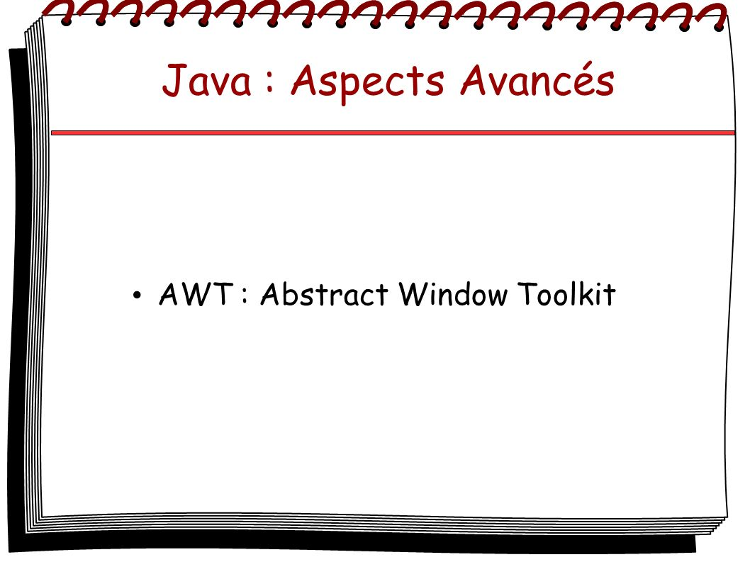 AWT : Abstract Window Toolkit