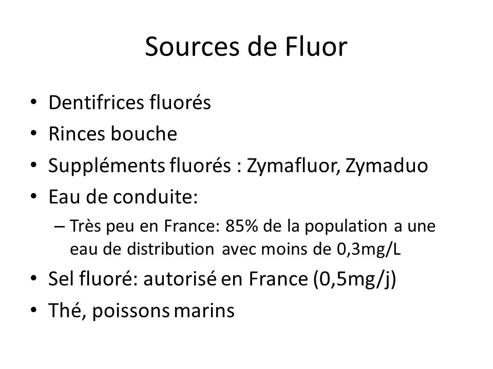 Sources de Fluor Dentifrices fluorés Rinces bouche
