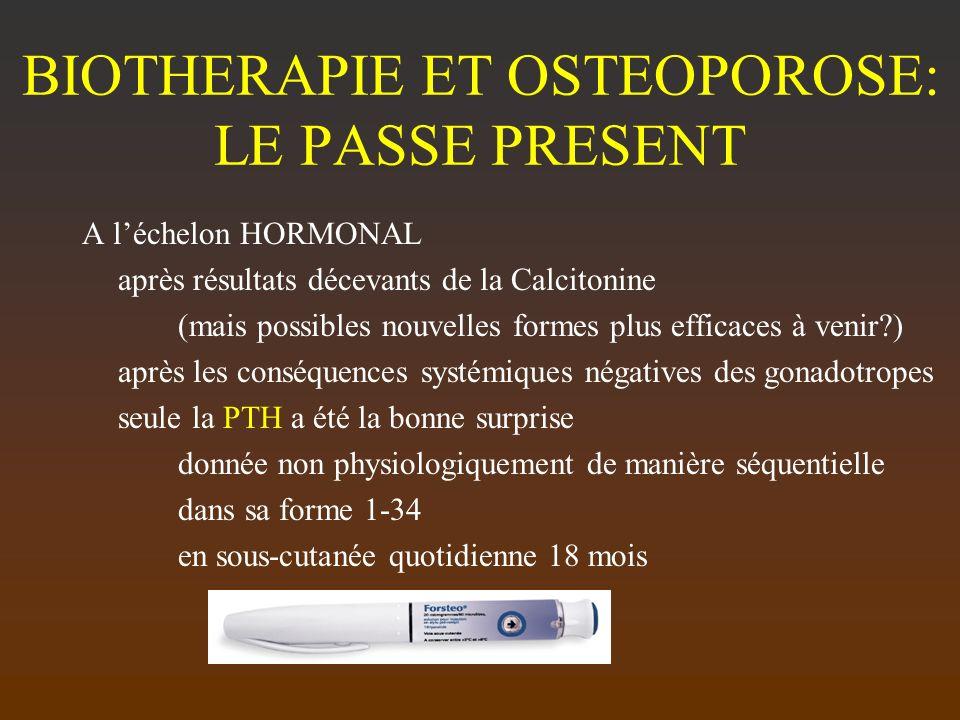 BIOTHERAPIE ET OSTEOPOROSE: LE PASSE PRESENT