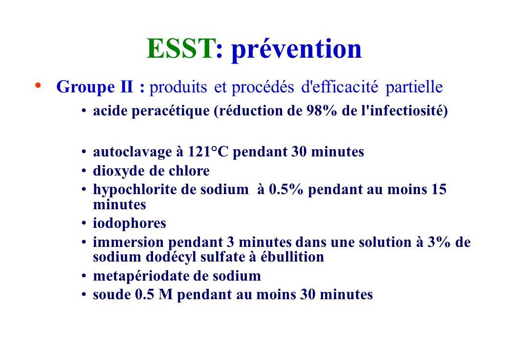 ESST: prévention Groupe II : produits et procédés d efficacité partielle. acide peracétique (réduction de 98% de l infectiosité)