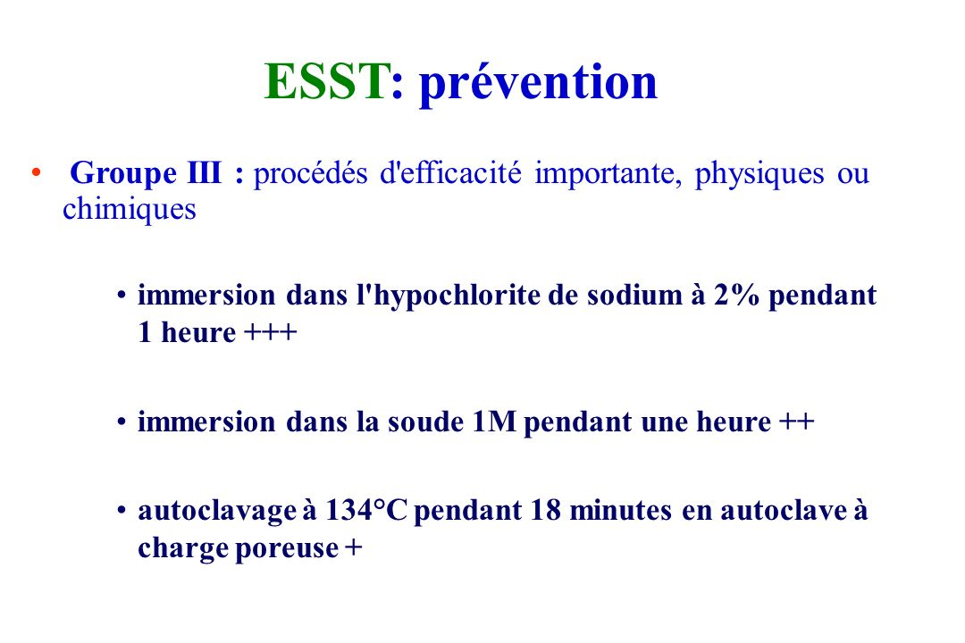 ESST: prévention Groupe III : procédés d efficacité importante, physiques ou chimiques.