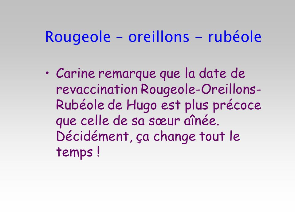 Rougeole – oreillons - rubéole