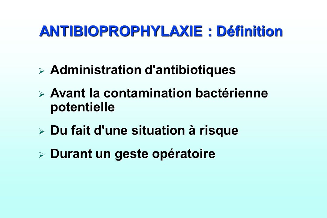 ANTIBIOPROPHYLAXIE : Définition