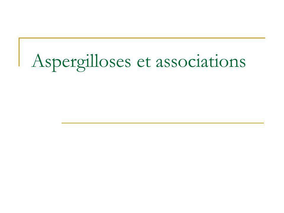 Aspergilloses et associations