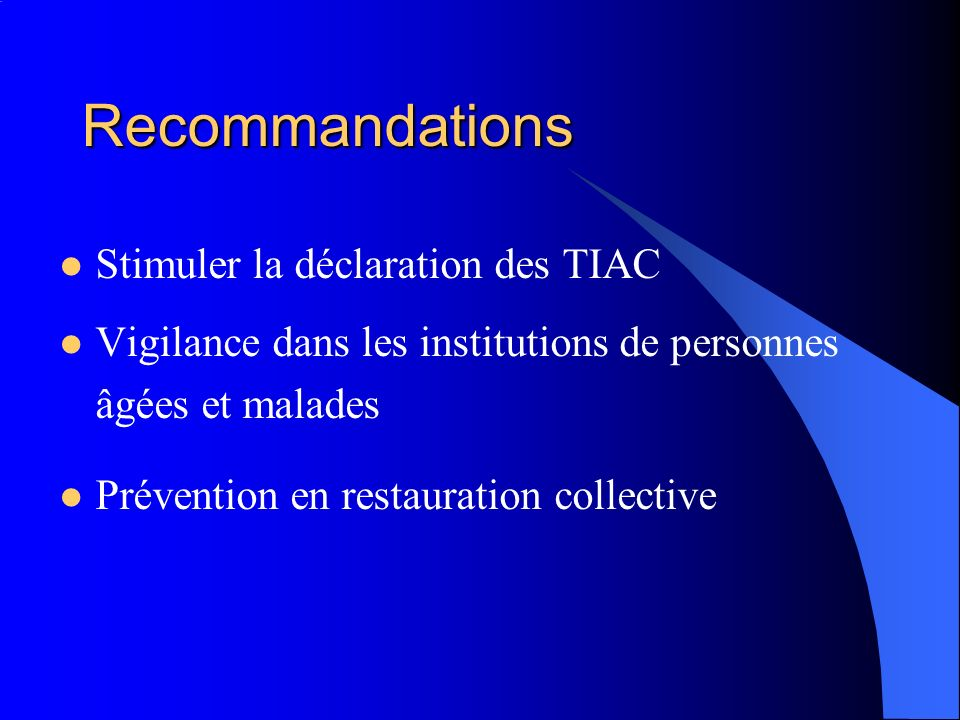 Recommandations Stimuler la déclaration des TIAC