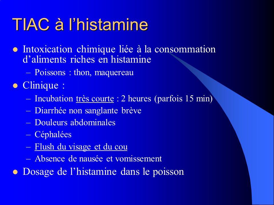 TIAC à l'histamineIntoxication chimique liée à la consommation d'aliments riches en histamine. Poissons : thon, maquereau.