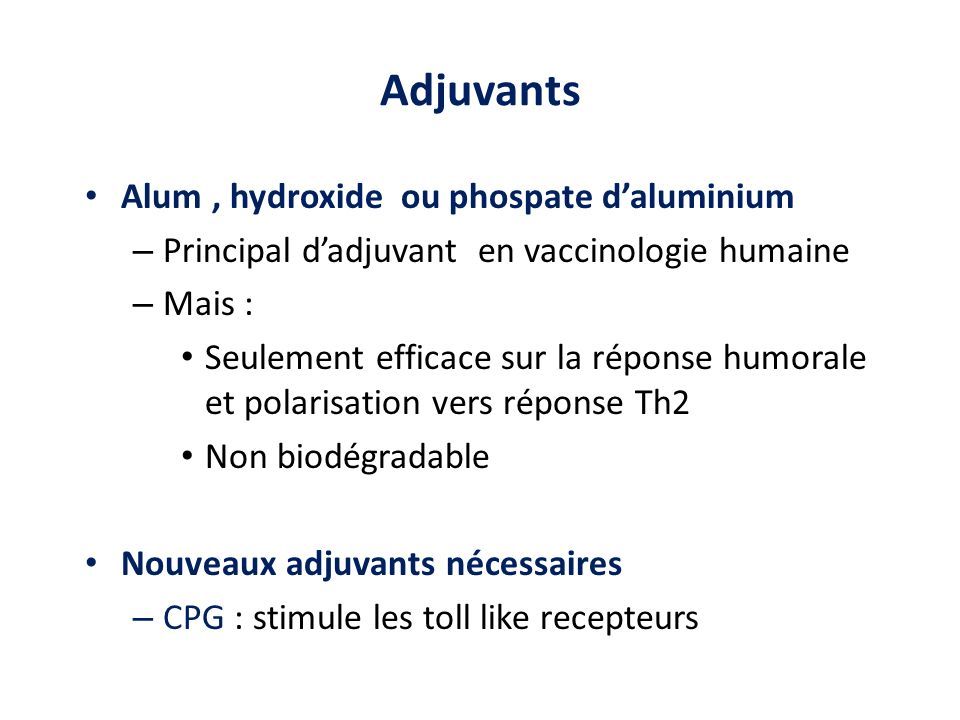 Adjuvants Alum , hydroxide ou phospate d'aluminium
