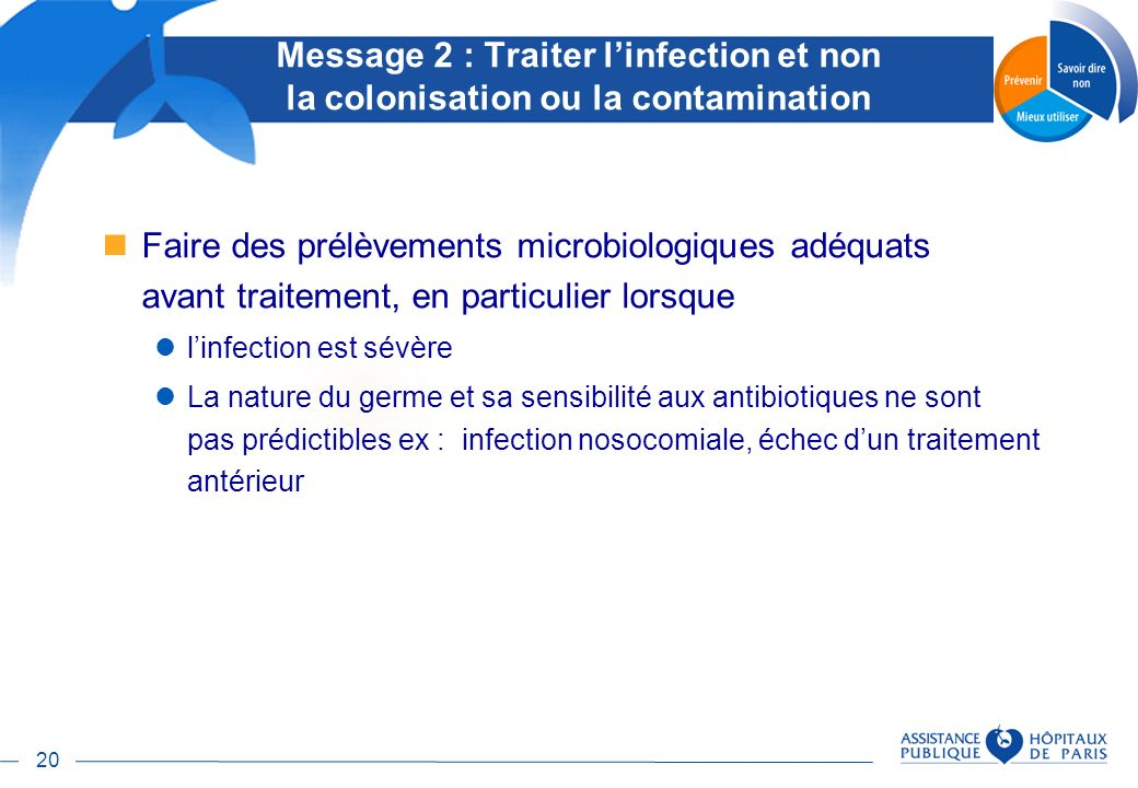 Message 2 : Traiter l'infection et non la colonisation ou la contamination