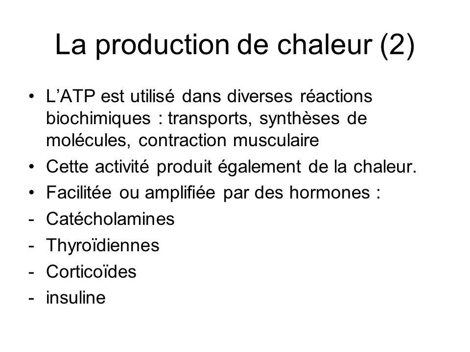 La production de chaleur (2)