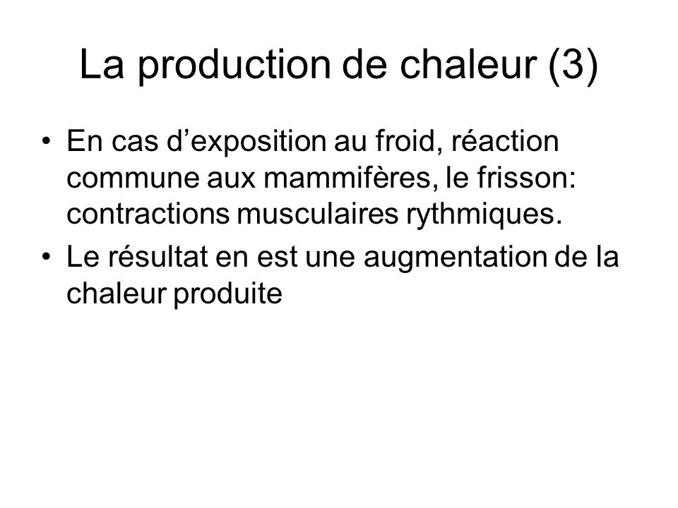 La production de chaleur (3)