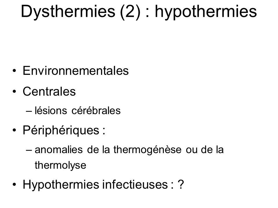Dysthermies (2) : hypothermies