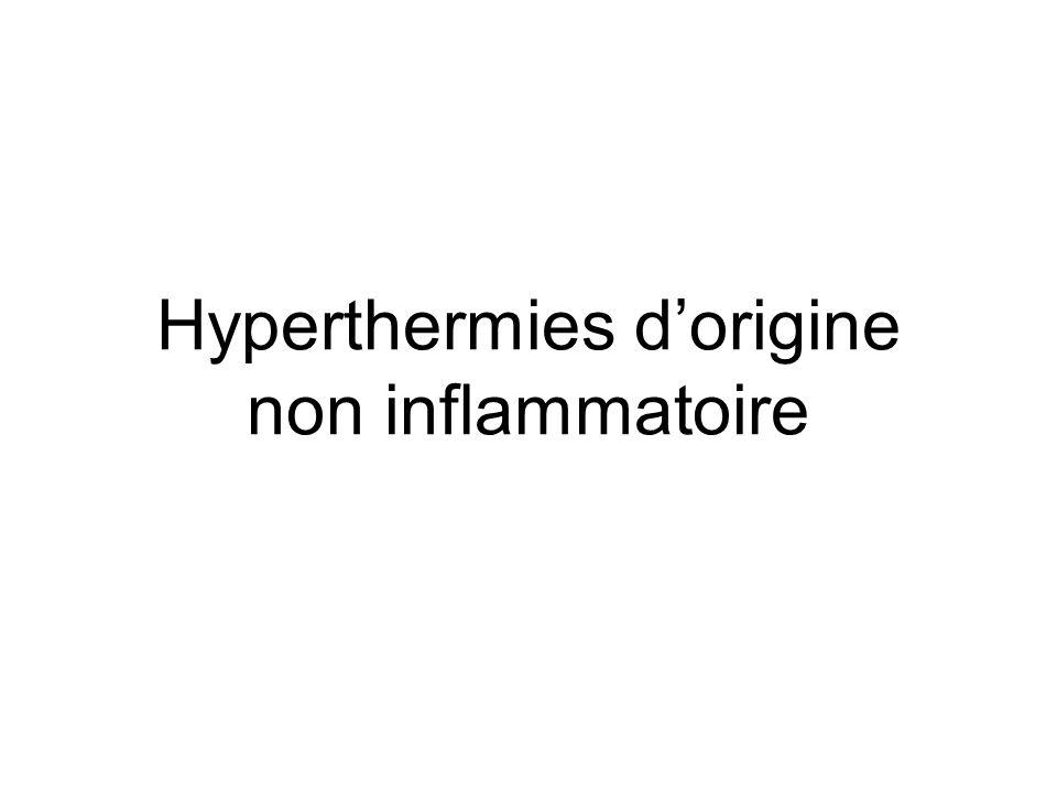 Hyperthermies d'origine non inflammatoire