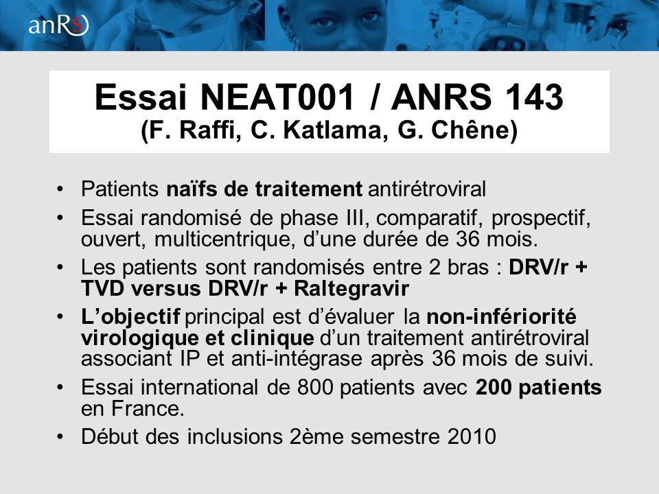 Essai NEAT001 / ANRS 143 (F. Raffi, C. Katlama, G. Chêne)