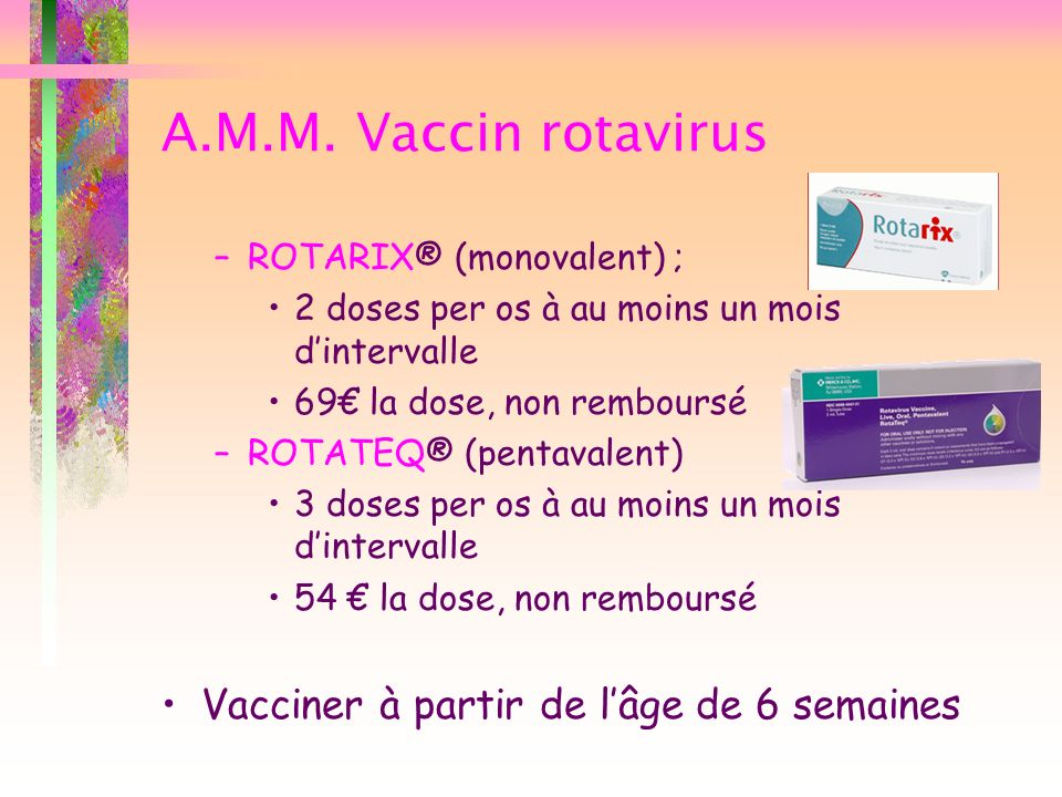 A.M.M. Vaccin rotavirus Vacciner à partir de l'âge de 6 semaines