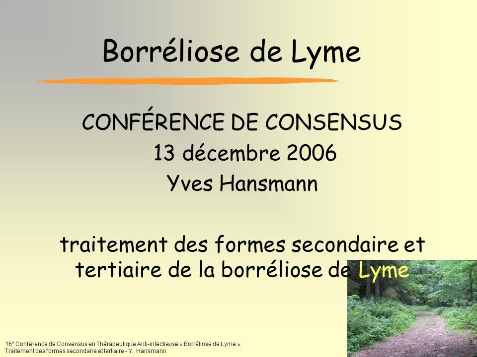 Borréliose de Lyme CONFÉRENCE DE CONSENSUS 13 décembre 2006