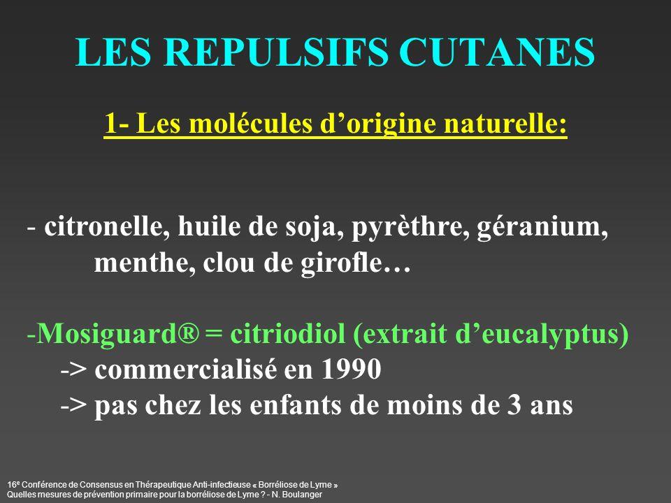 LES REPULSIFS CUTANES 1- Les molécules d'origine naturelle: