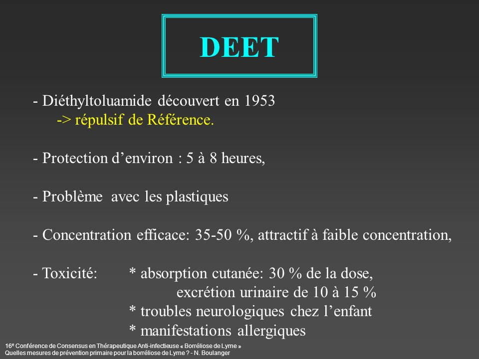 DEET Diéthyltoluamide découvert en 1953 > répulsif de Référence.