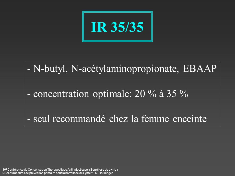 IR 35/35 N-butyl, N-acétylaminopropionate, EBAAP
