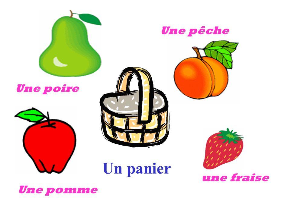 Une pêche Une poire Un panier une fraise Une pomme
