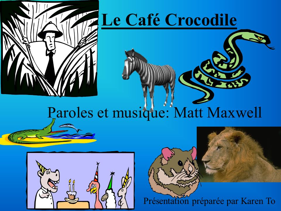 Le Café Crocodile Paroles et musique: Matt Maxwell