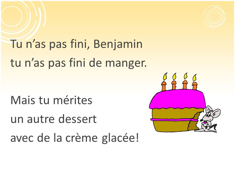 Tu n'as pas fini, Benjamin tu n'as pas fini de manger