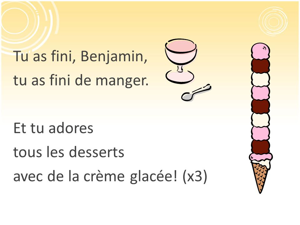 Tu as fini, Benjamin, tu as fini de manger