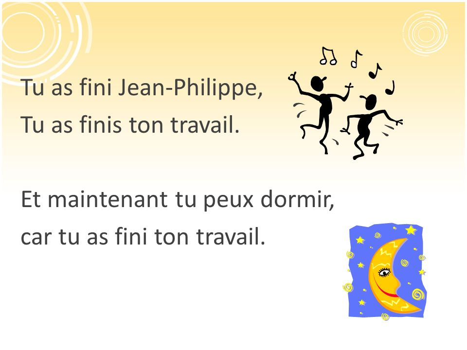 Tu as fini Jean-Philippe, Tu as finis ton travail