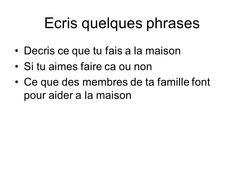 Ecris quelques phrases