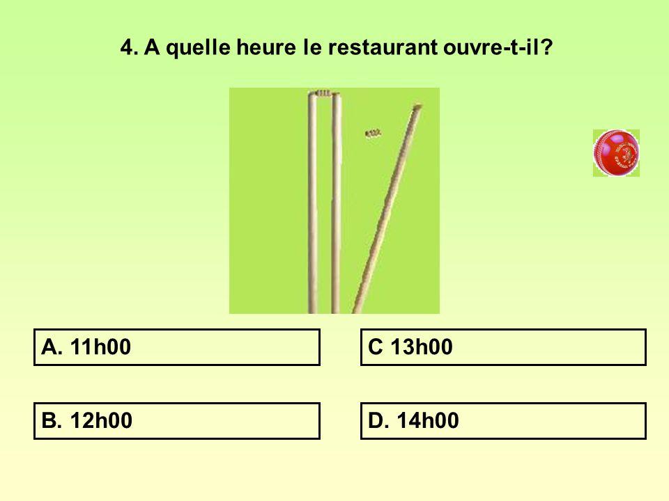 4. A quelle heure le restaurant ouvre-t-il