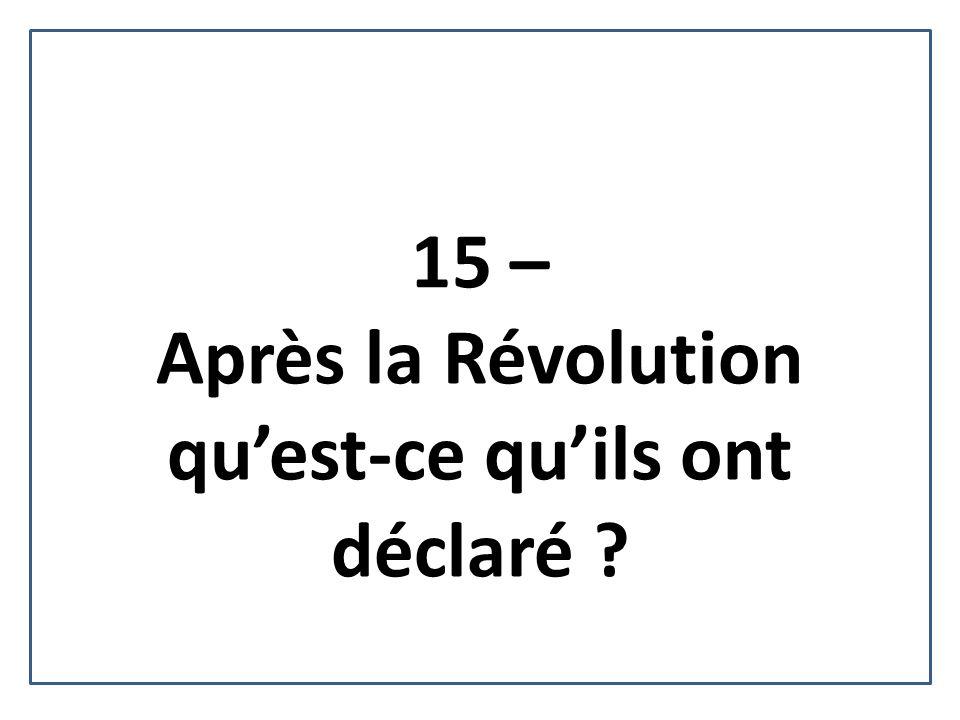 Après la Révolution qu'est-ce qu'ils ont déclaré