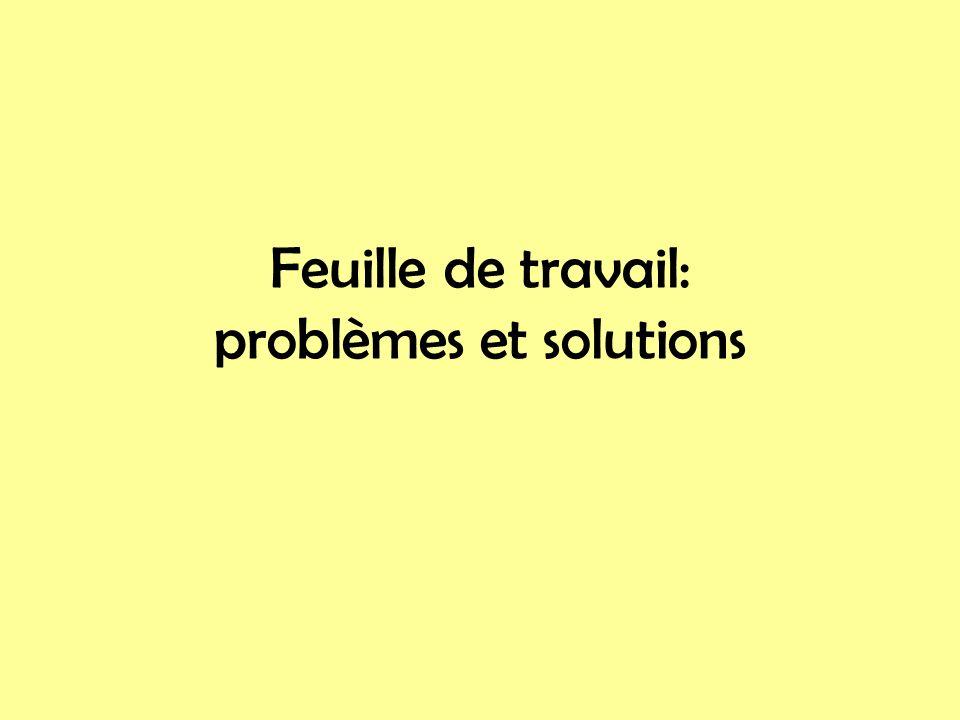 Feuille de travail: problèmes et solutions