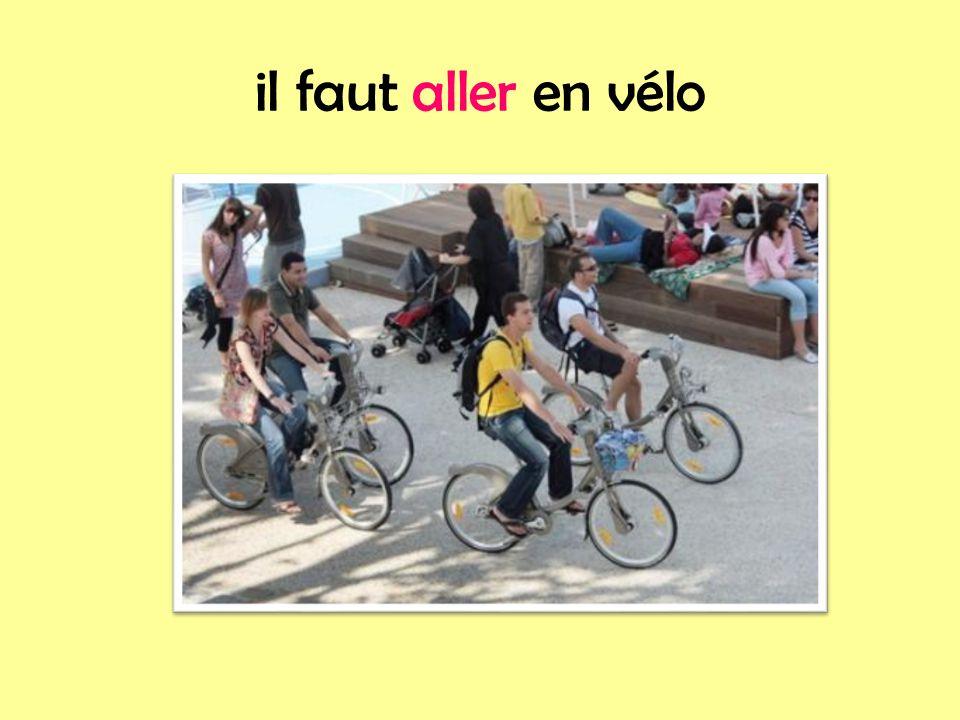 il faut aller en vélo