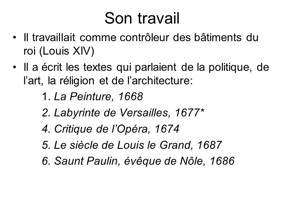 Son travailIl travaillait comme contrôleur des bâtiments du roi (Louis XIV)