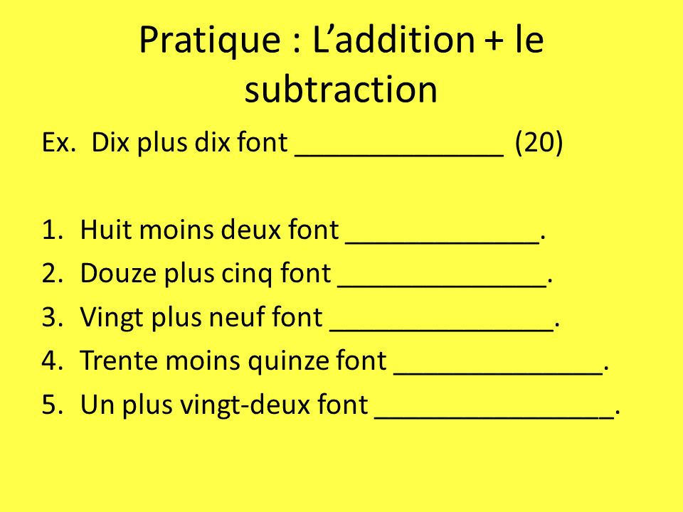 Pratique : L'addition + le subtraction