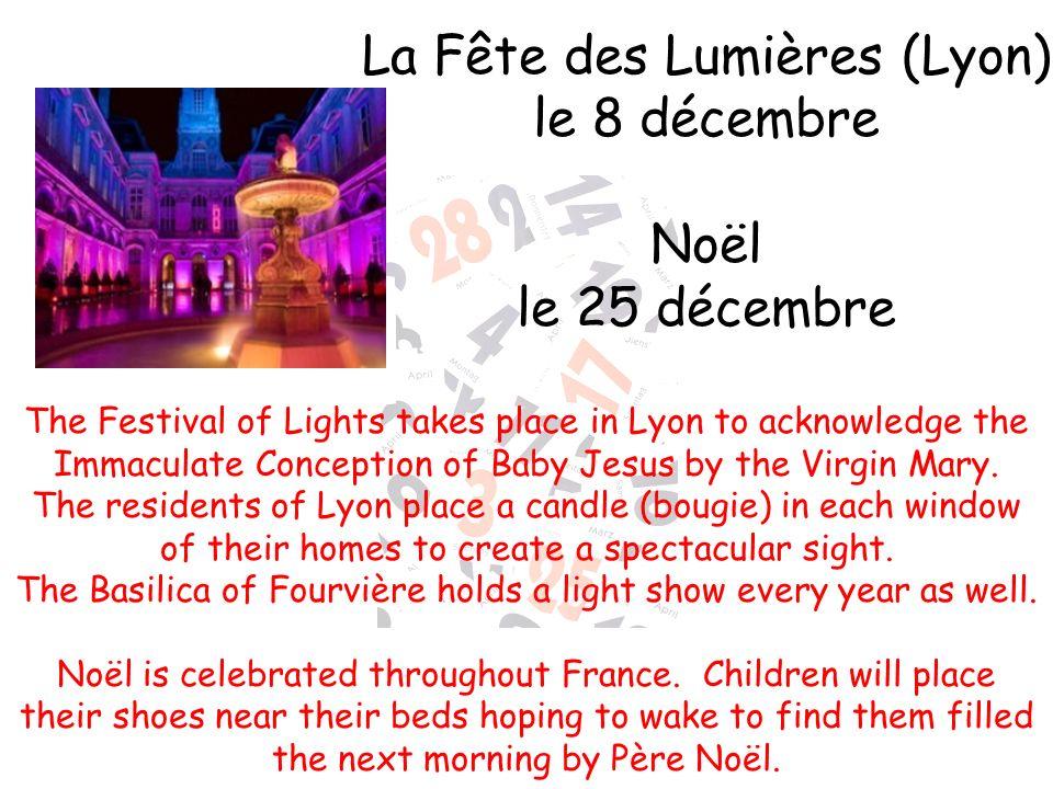 La Fête des Lumières (Lyon) le 8 décembre Noël le 25 décembre