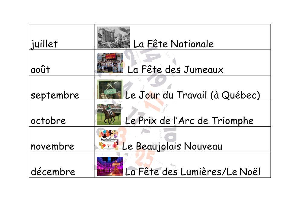 juillet La Fête Nationale. août. La Fête des Jumeaux. septembre. Le Jour du Travail (à Québec) octobre.