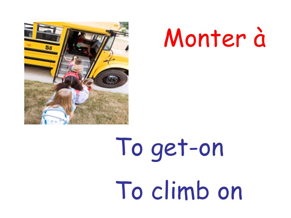 Monter à To get-on To climb on
