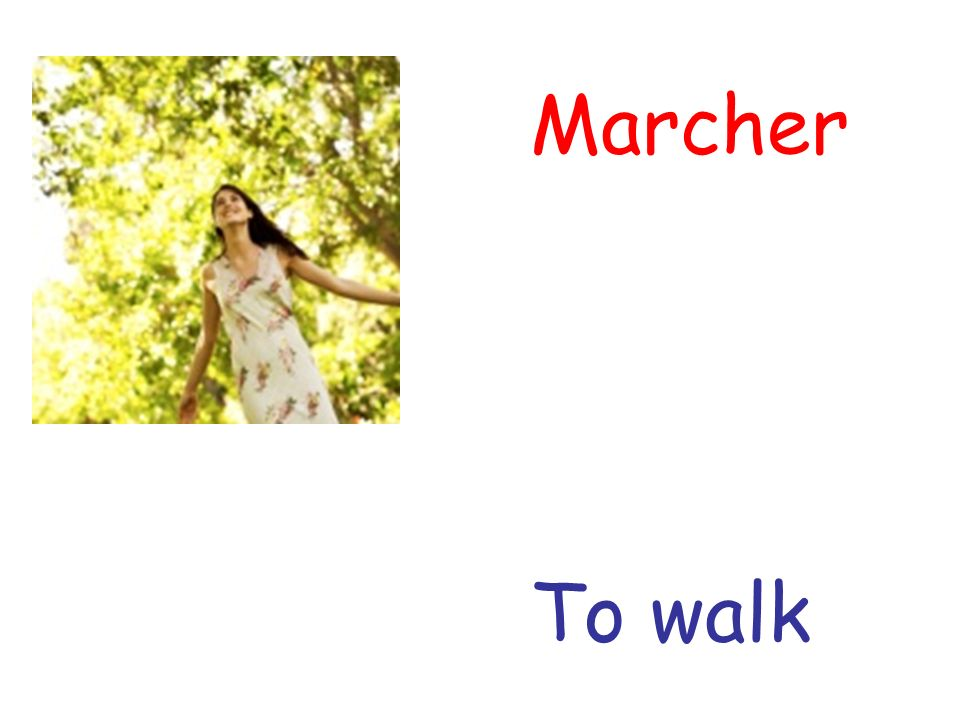 Marcher To walk