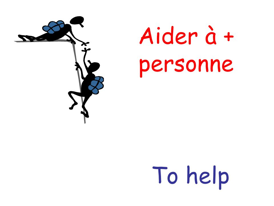 Aider à + personne To help