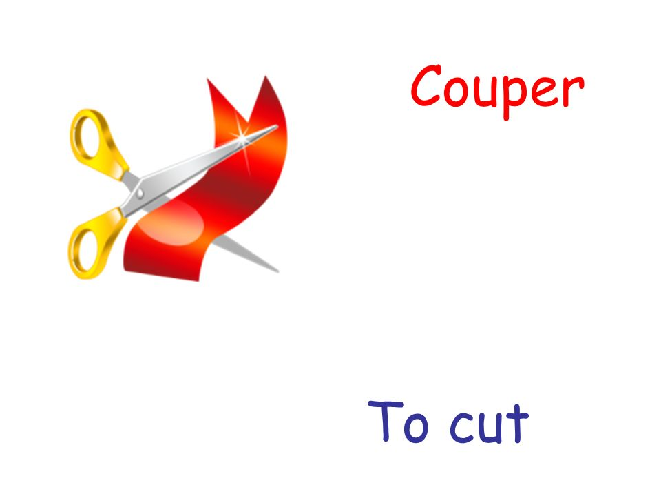 Couper To cut