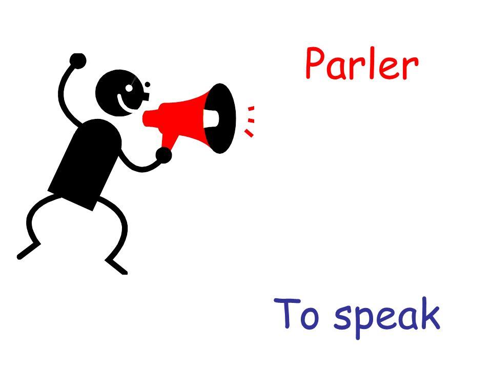 Parler To speak
